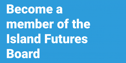 Become a member of the Island Futures Board