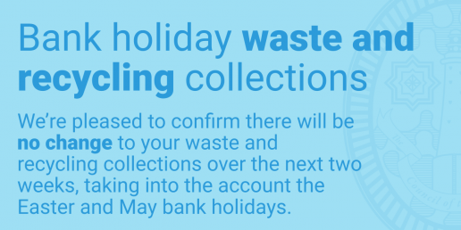 Waste and recycling collections over the upcoming bank holidays