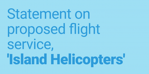 Statement on proposed helicopter service, 'Island Helicopters'