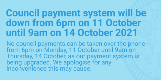 Council payment system will be down from 6pm on 11 October until 9am on 14 October 2021